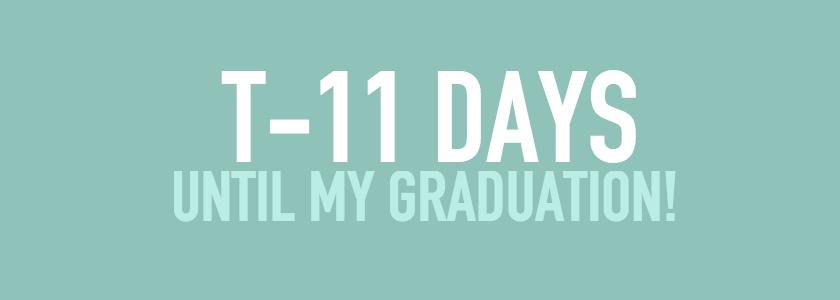 11 DAYS COUNTDOWN TO GRADUATION